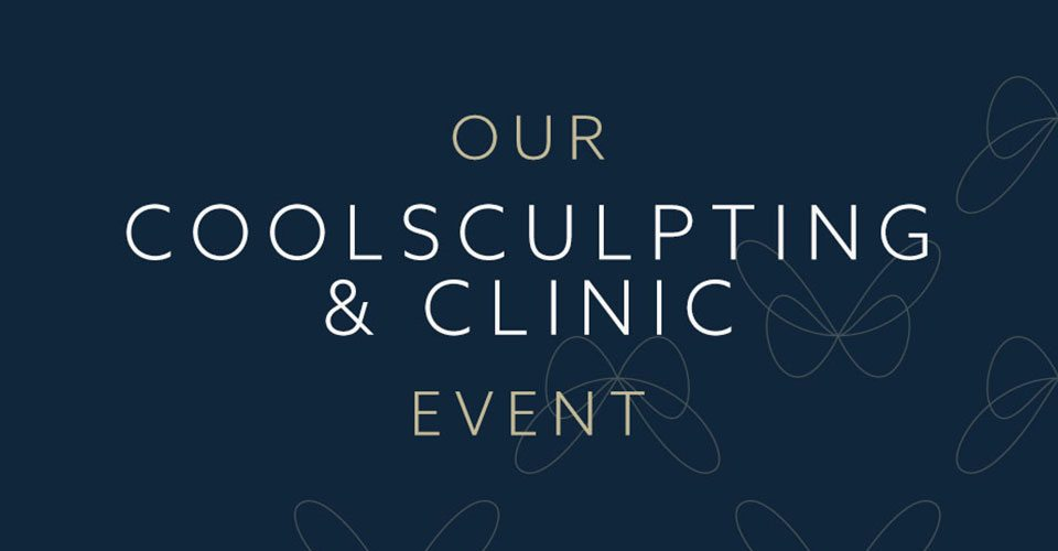 Our CoolSculpting & Clinic Event