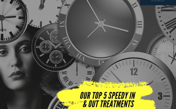 IN FOCUS: Our Top 5 Speedy In & Out Treatments